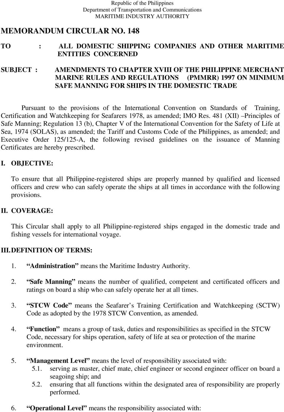 AMENDMENTS TO CHAPTER XVIII OF THE PHILIPPINE MERCHANT MARINE RULES AND REGULATIONS (PMMRR) 997 ON MINIMUM SAFE MANNING FOR SHIPS IN THE DOMESTIC TRADE Pursuant to the provisions of the International