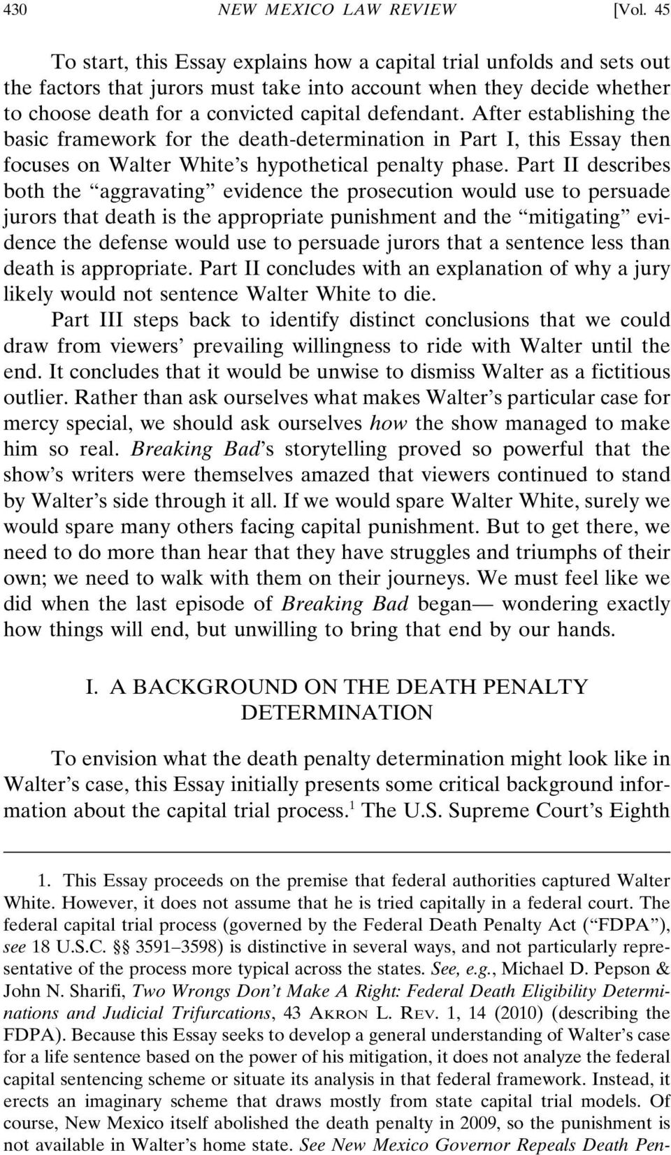 After establishing the basic framework for the death-determination in Part I, this Essay then focuses on Walter White s hypothetical penalty phase.
