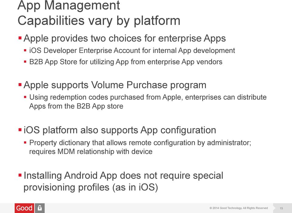 from Apple, enterprises can distribute Apps from the B2B App store ios platform also supports App configuration Property dictionary that allows