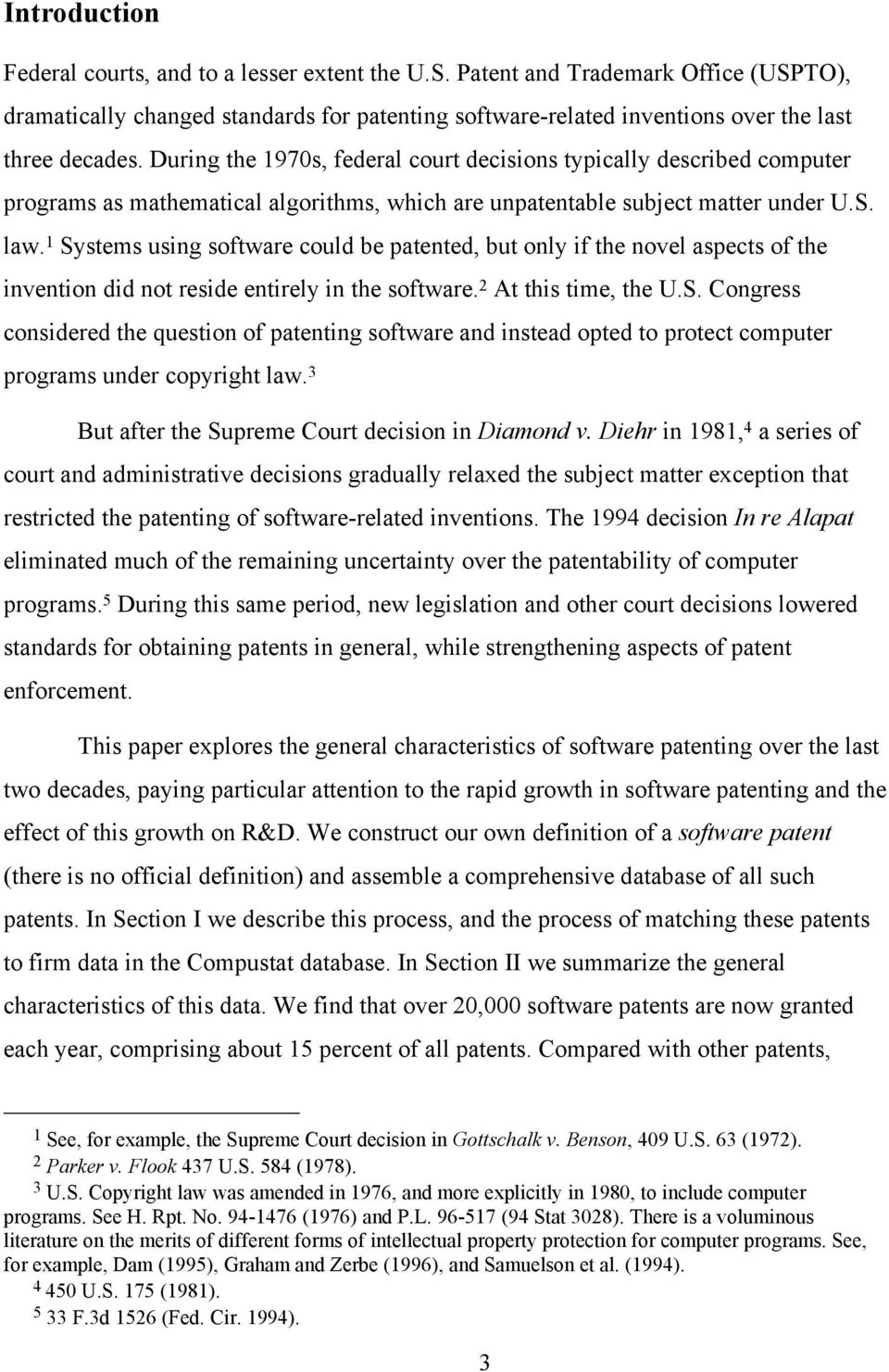 1 Systems using software could be patented, but only if the novel aspects of the invention did not reside entirely in the software. 2 At this time, the U.S. Congress considered the question of patenting software and instead opted to protect computer programs under copyright law.