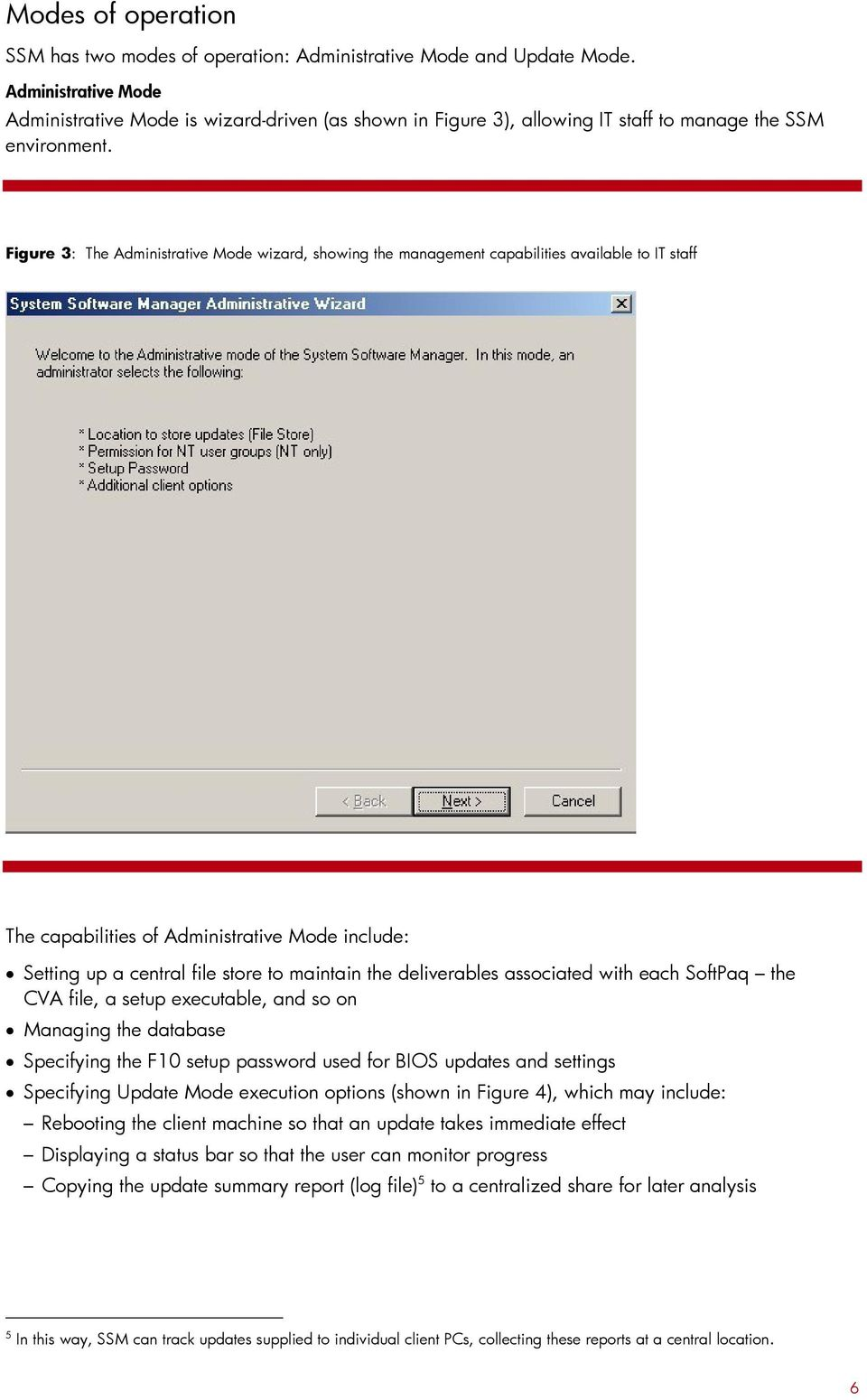 Figure 3: The Administrative Mode wizard, showing the management capabilities available to IT staff The capabilities of Administrative Mode include: Setting up a central file store to maintain the