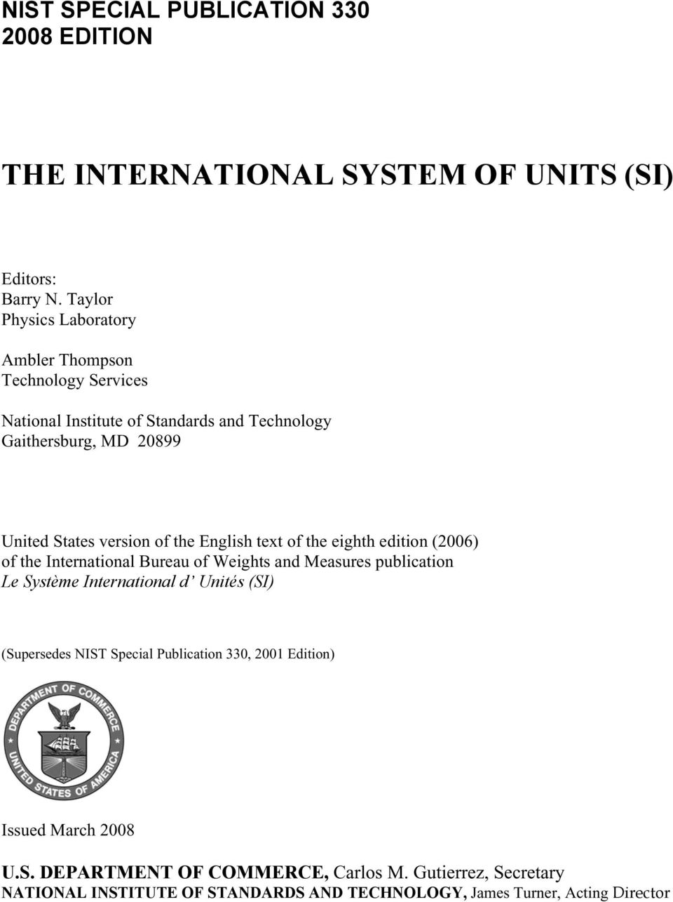 of the English text of the eighth edition (2006) of the International Bureau of Weights and Measures publication Le Système International d Unités (SI)