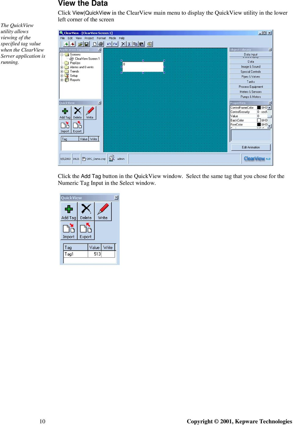 View the Data Click View QuickView in the ClearView main menu to display the QuickView utility in the
