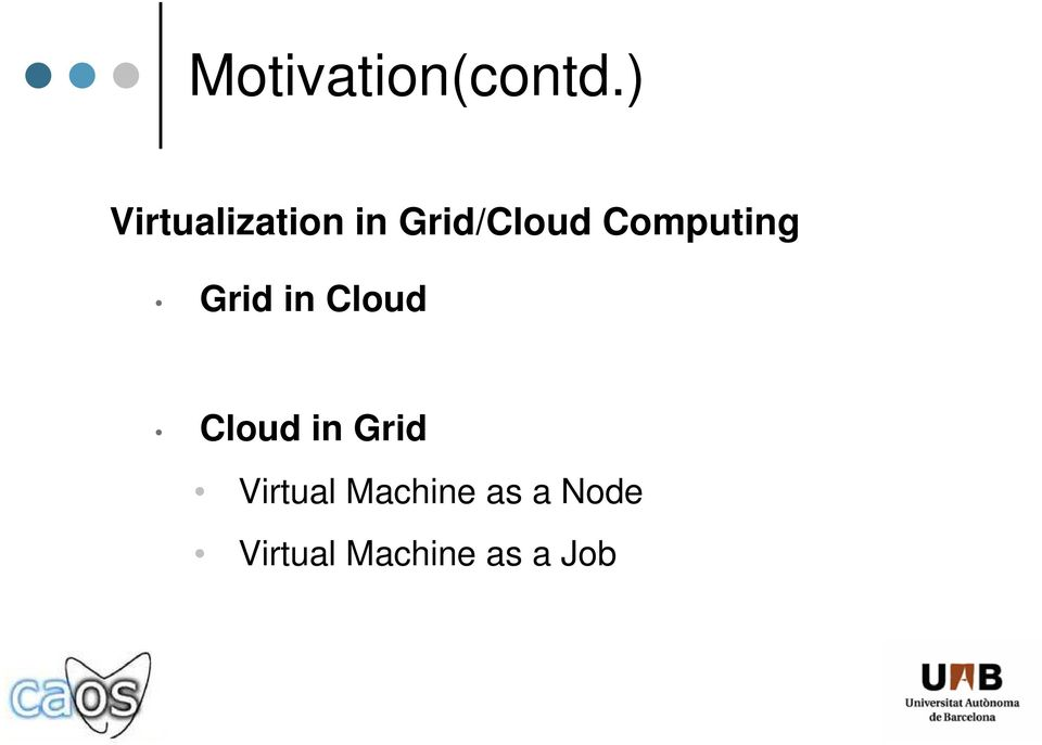 Computing Grid in Cloud Cloud in