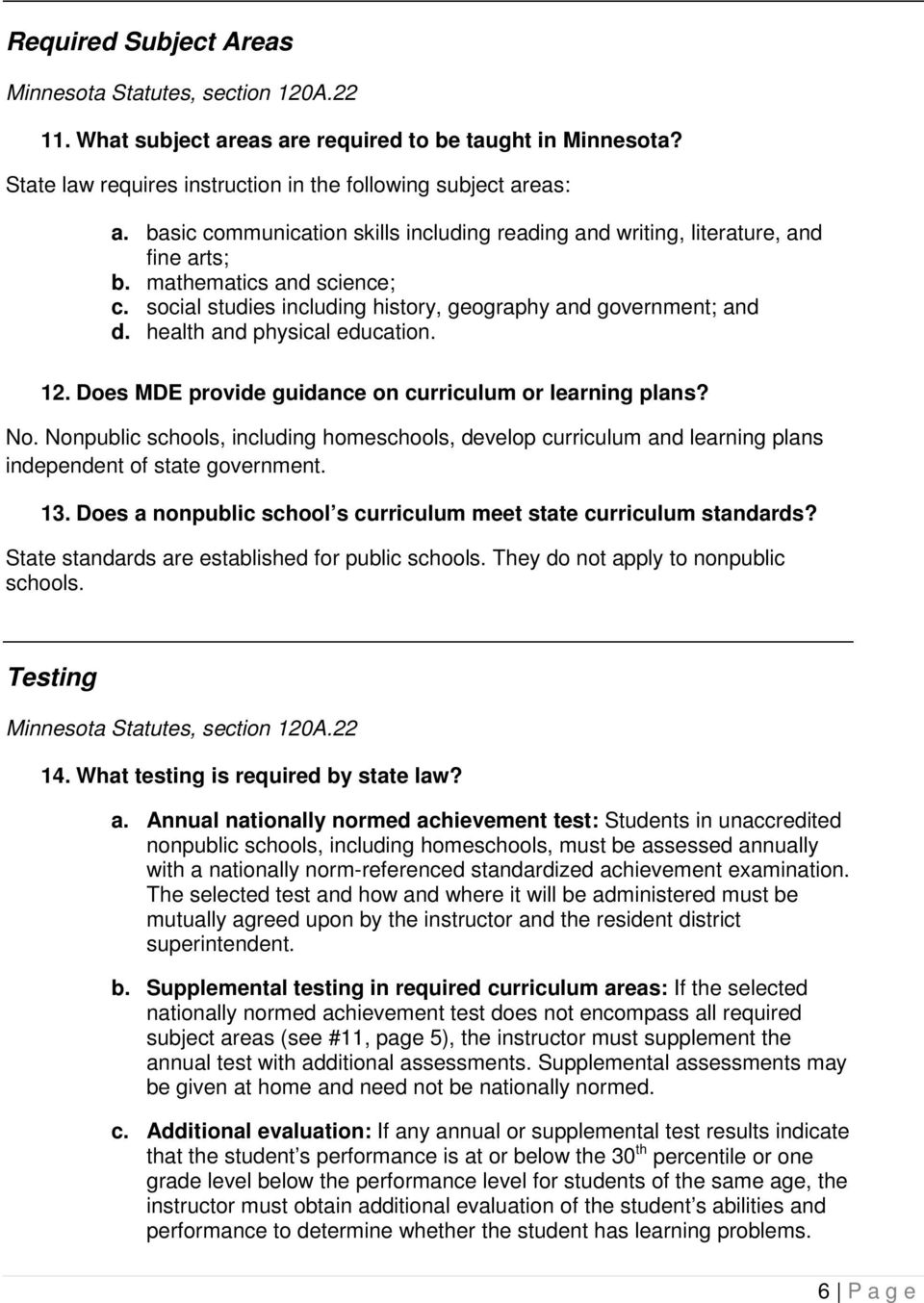 health and physical education. 12. Does MDE provide guidance on curriculum or learning plans? No.