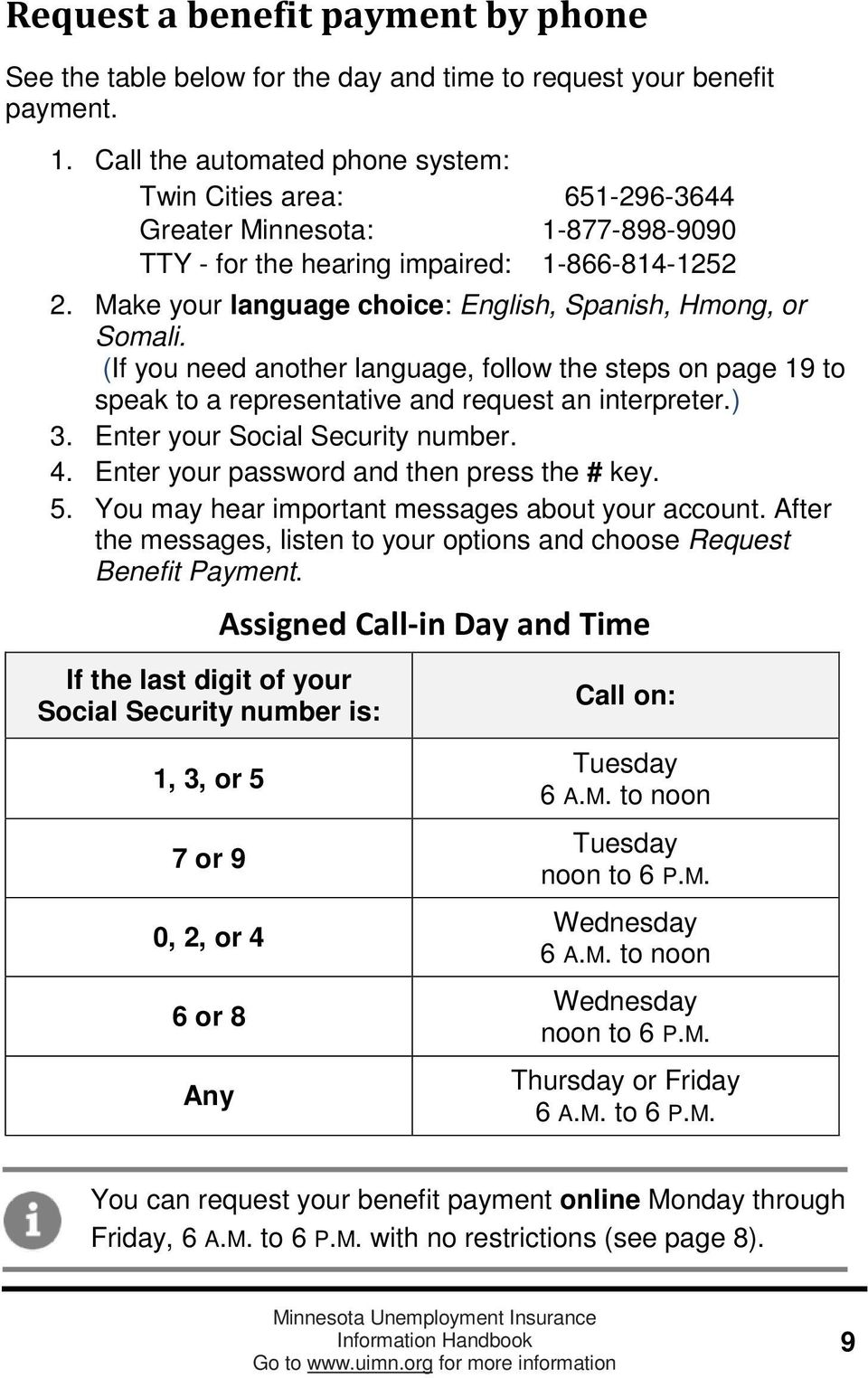 Make your language choice: English, Spanish, Hmong, or Somali. (If you need another language, follow the steps on page 19 to speak to a representative and request an interpreter.) 3.