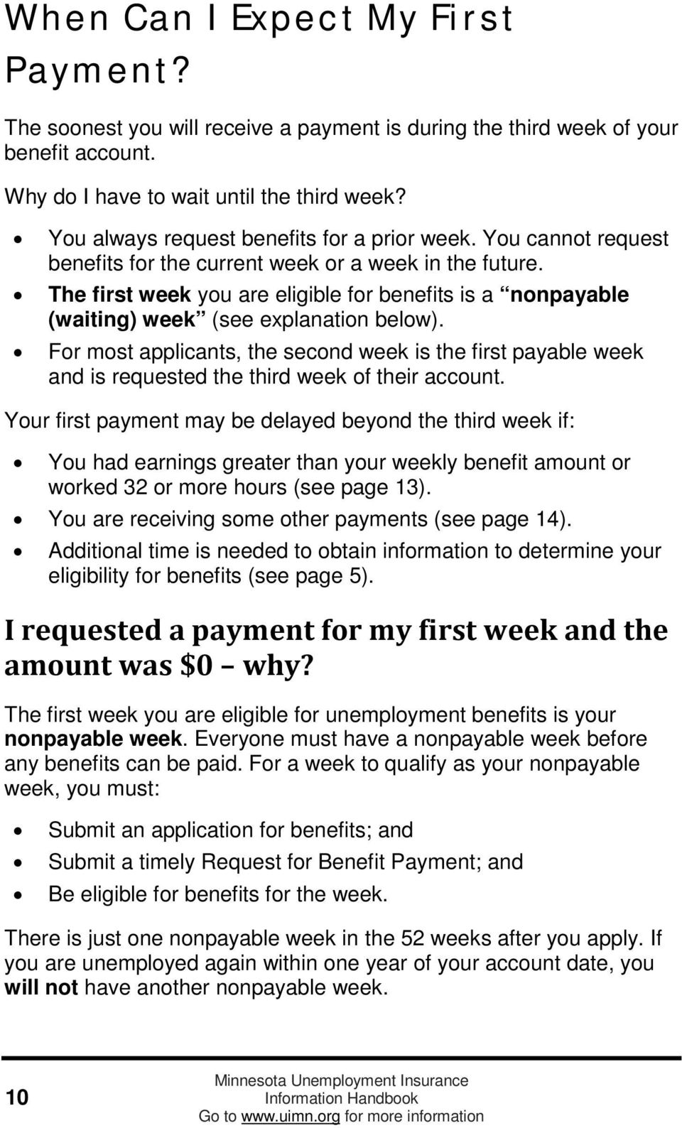 The first week you are eligible for benefits is a nonpayable (waiting) week (see explanation below).
