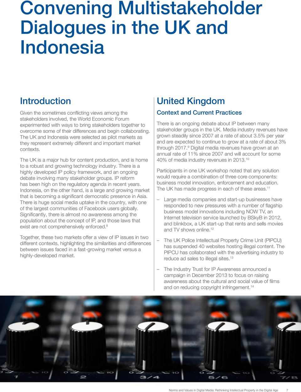 The UK and Indonesia were selected as pilot markets as they represent extremely different and important market contexts.