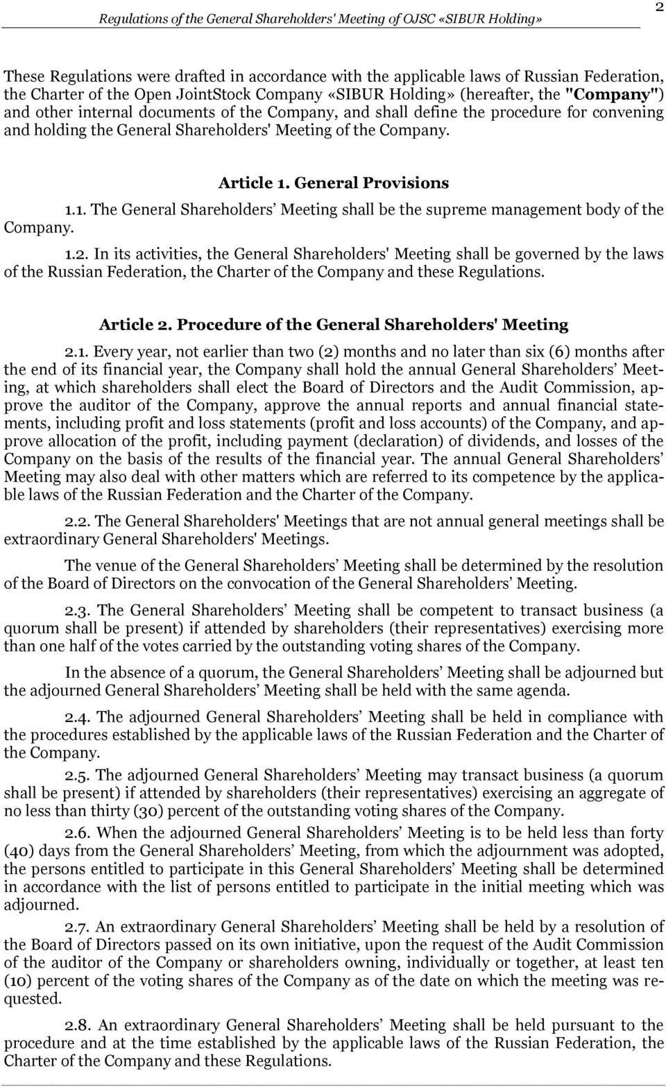 General Provisions 1.1. The General Shareholders Meeting shall be the supreme management body of the Company. 1.2.