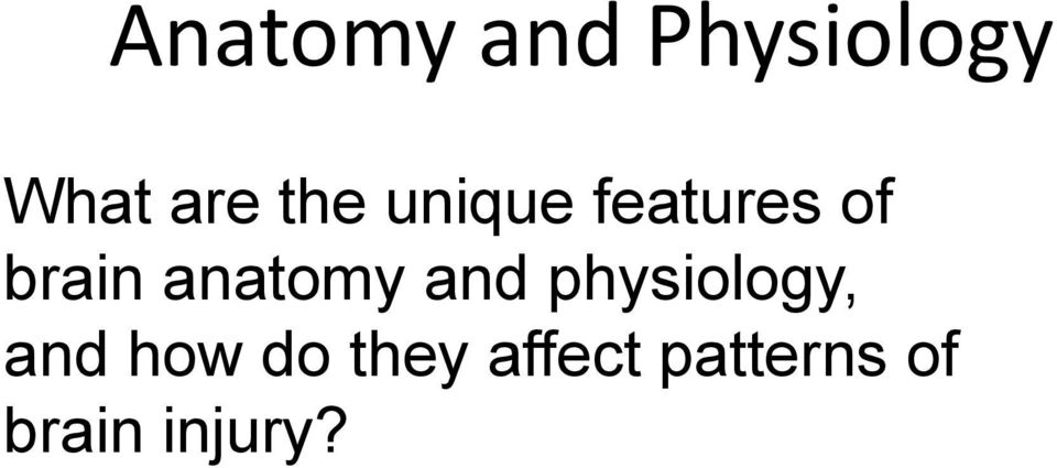 anatomy and physiology, and how
