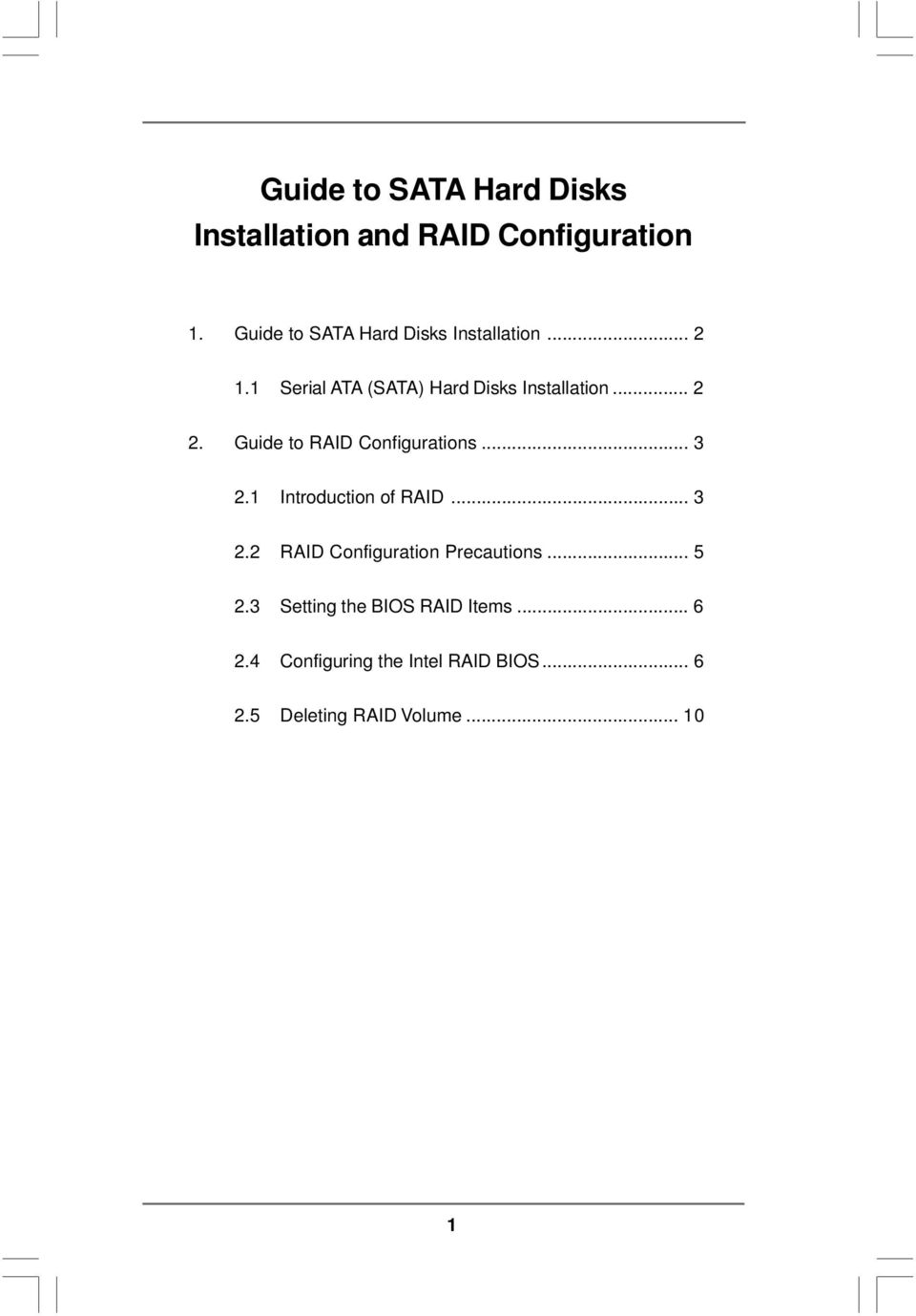 Guide to RAID Configurations... 3 2.1 Introduction of RAID... 3 2.2 RAID Configuration Precautions.