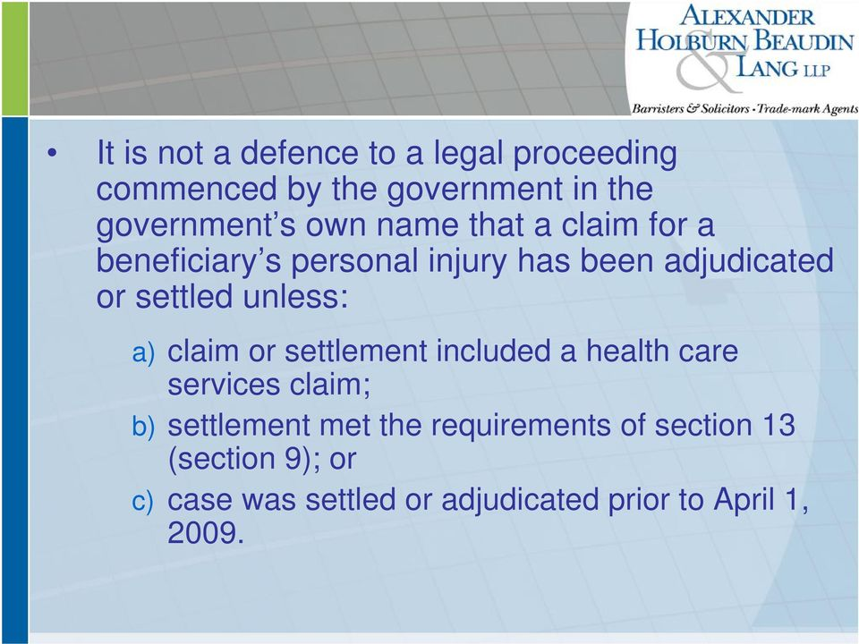 a) claim or settlement included a health care services claim; b) settlement met the