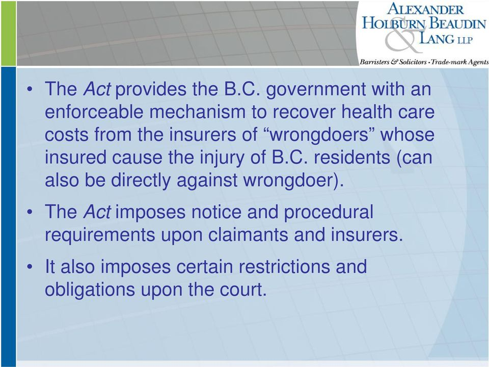 wrongdoers whose insured cause the injury of B.C.