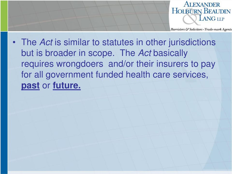 The Act basically requires wrongdoers and/or their