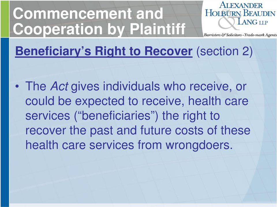 to receive, health care services ( beneficiaries ) the right to recover