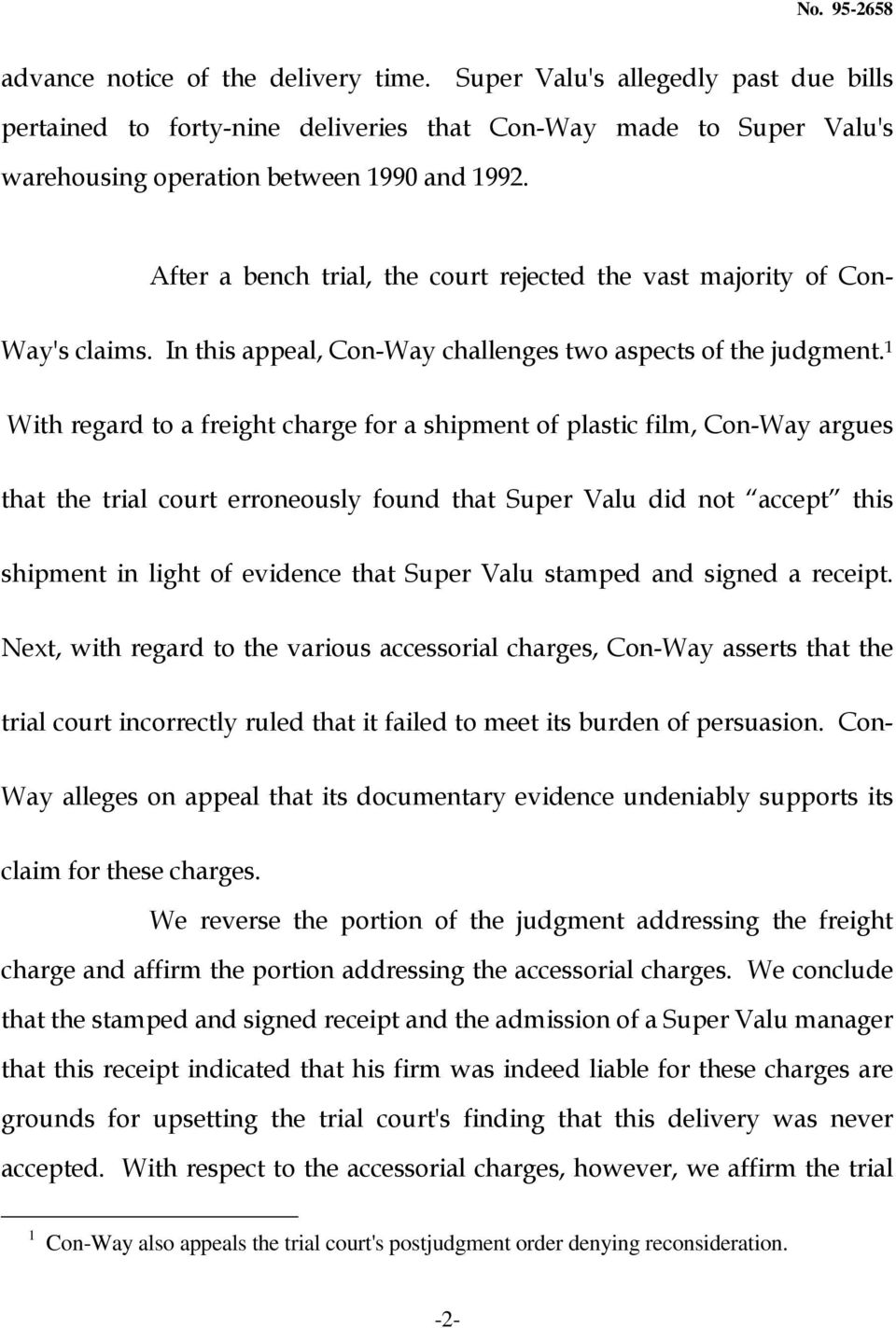 1 With regard to a freight charge for a shipment of plastic film, Con-Way argues that the trial court erroneously found that Super Valu did not accept this shipment in light of evidence that Super