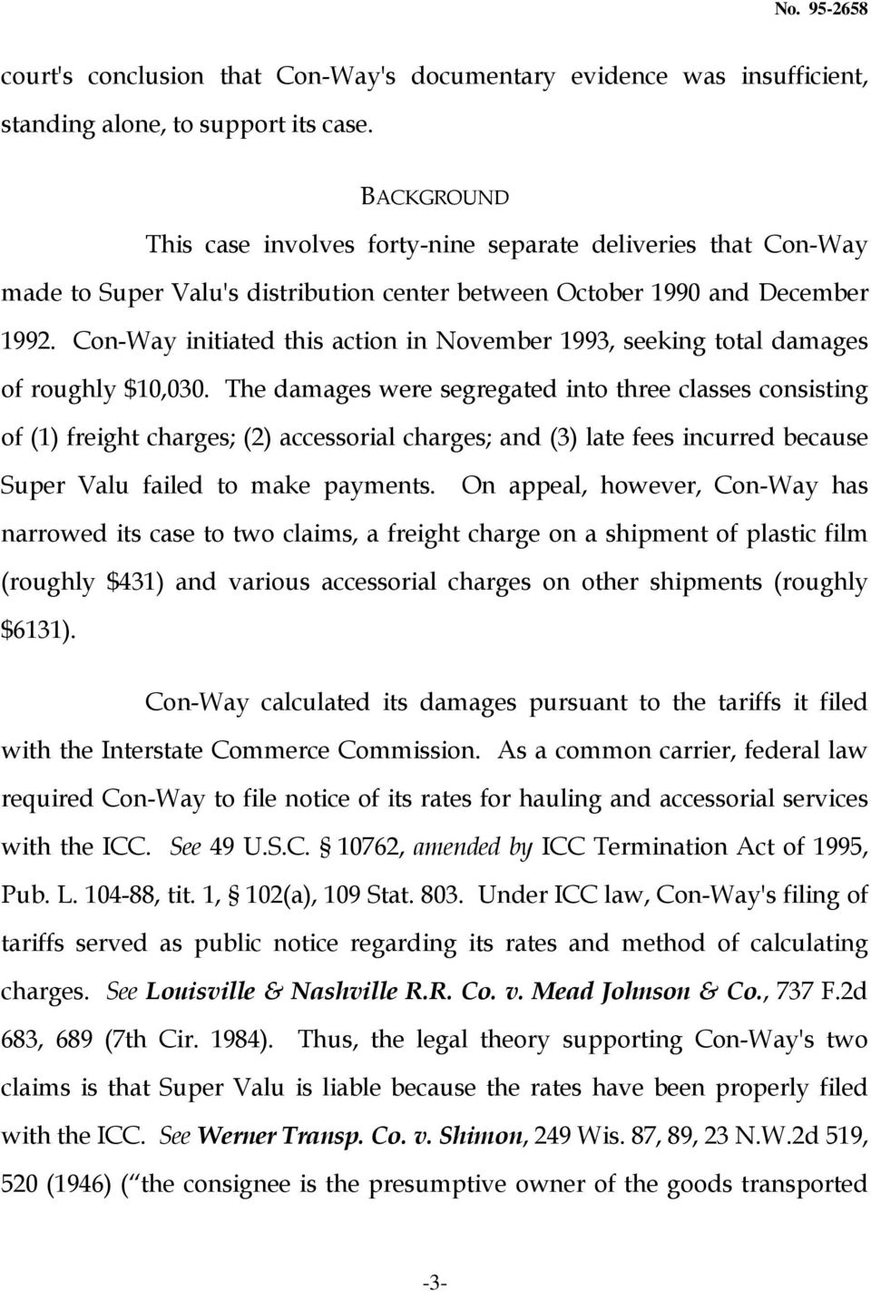 Con-Way initiated this action in November 1993, seeking total damages of roughly $10,030.