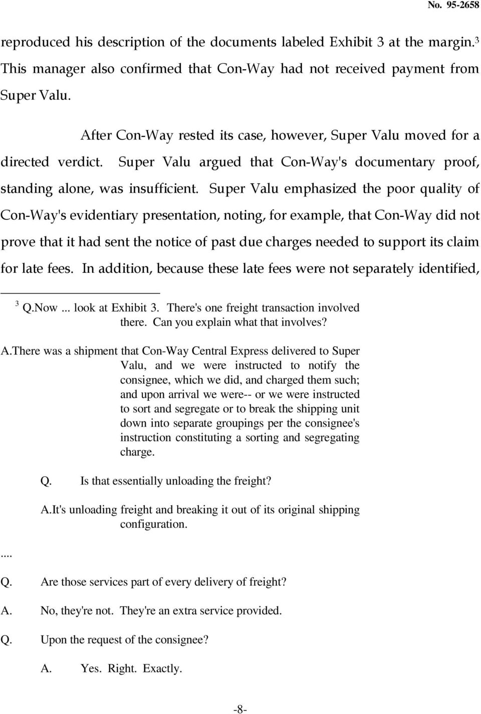 Super Valu emphasized the poor quality of Con-Way's evidentiary presentation, noting, for example, that Con-Way did not prove that it had sent the notice of past due charges needed to support its