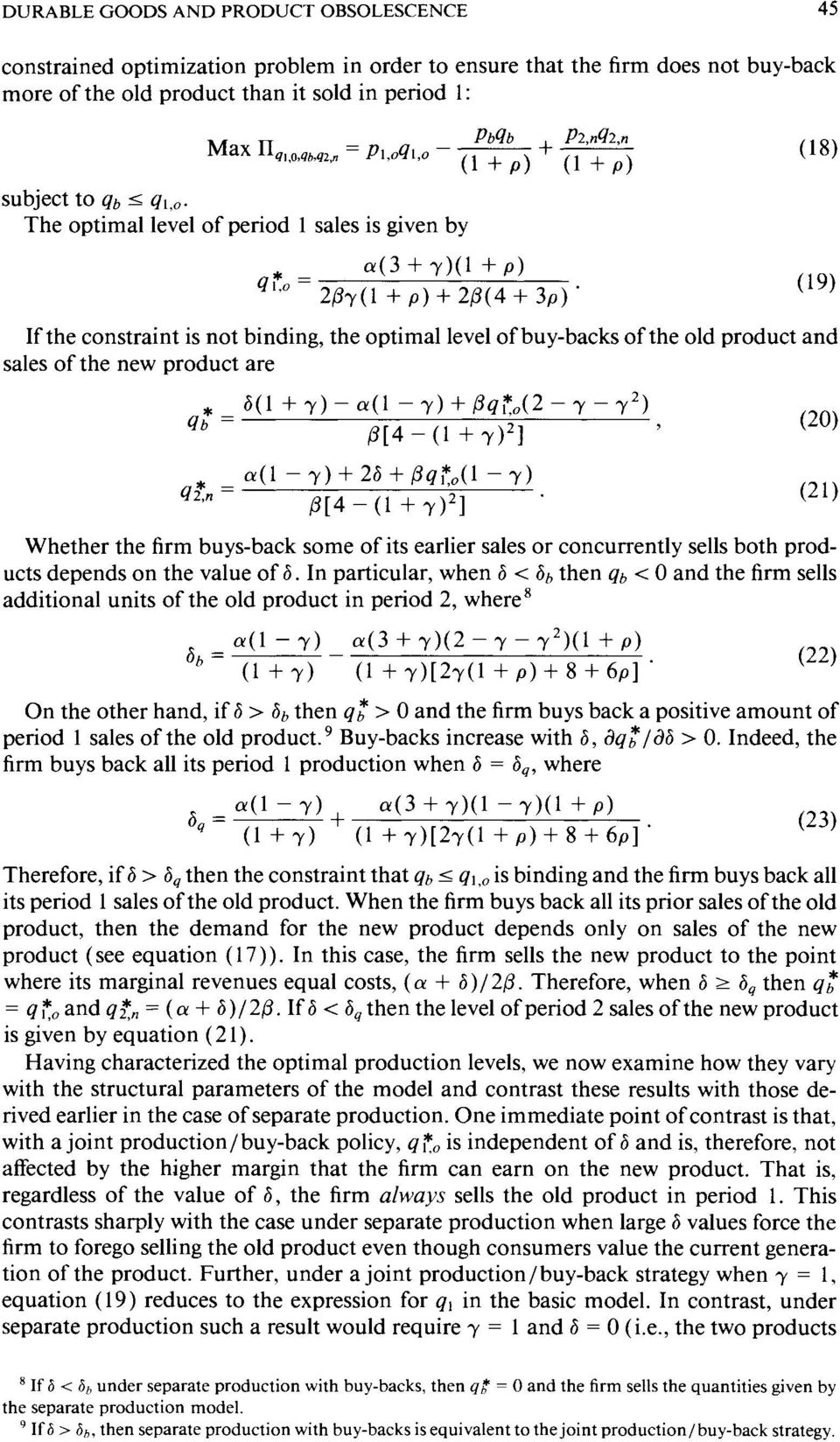 The optimal level of period 1 sales is given by *=^ a(3 + y)(1 + p) q,o 2/3,(1 + p)+ 2/5(4 +3p) (19) If the constraint is not binding, the optimal level of buy-backs of the old product and sales of