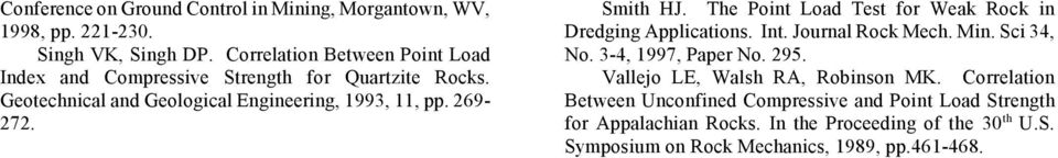 Smith HJ. The Point Load Test for Weak Rock in Dredging Applications. Int. Journal Rock Mech. Min. Sci 34, No. 3-4, 1997, Paper No. 295.