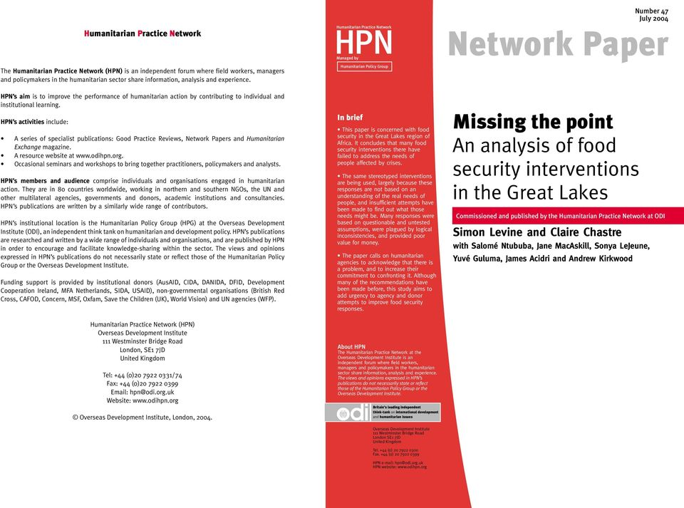 HPN s activities include: A series of specialist publications: Good Practice Reviews, Network Papers and Humanitarian Exchange magazine. A resource website at www.odihpn.org.