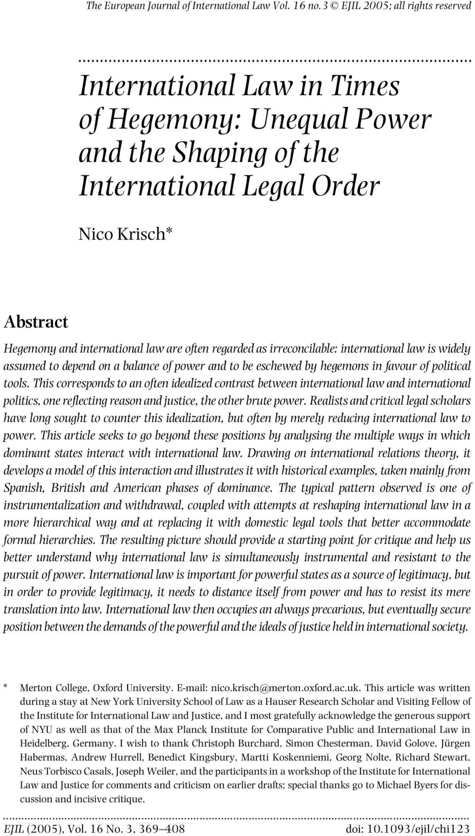 international law is widely assumed to depend on a balance of power and to be eschewed by hegemons in favour of political tools.
