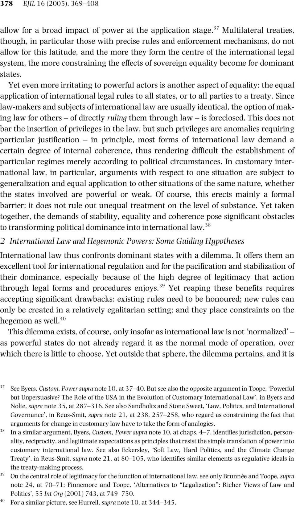 system, the more constraining the effects of sovereign equality become for dominant states.