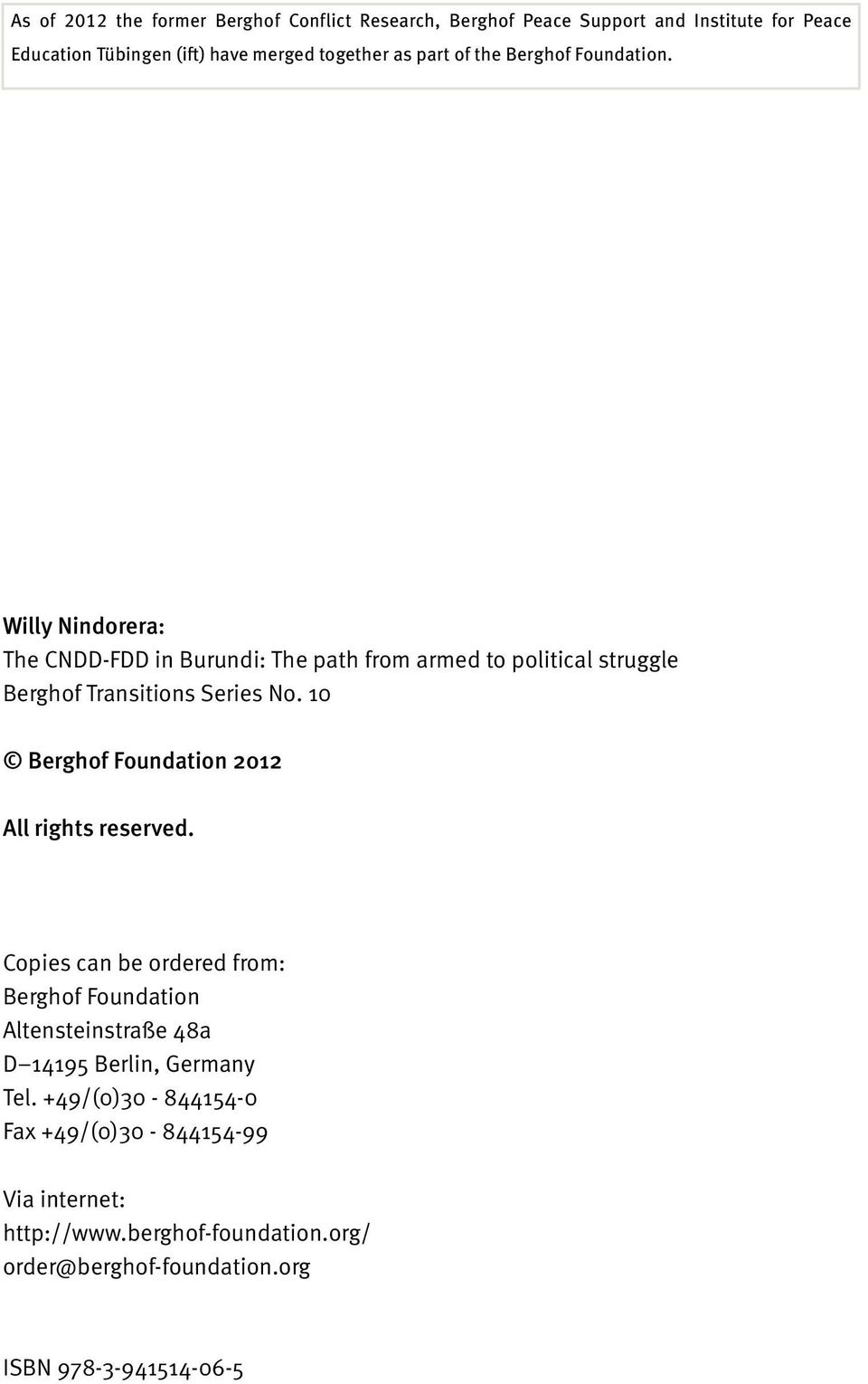 Willy Nindorera: The CNDD-FDD in Burundi: The path from armed to political struggle Berghof Transitions Series No.