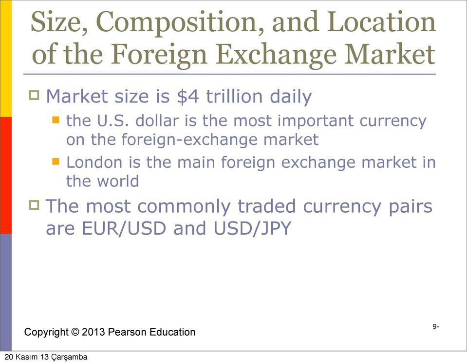 dollar is the most important currency on the foreign-exchange market
