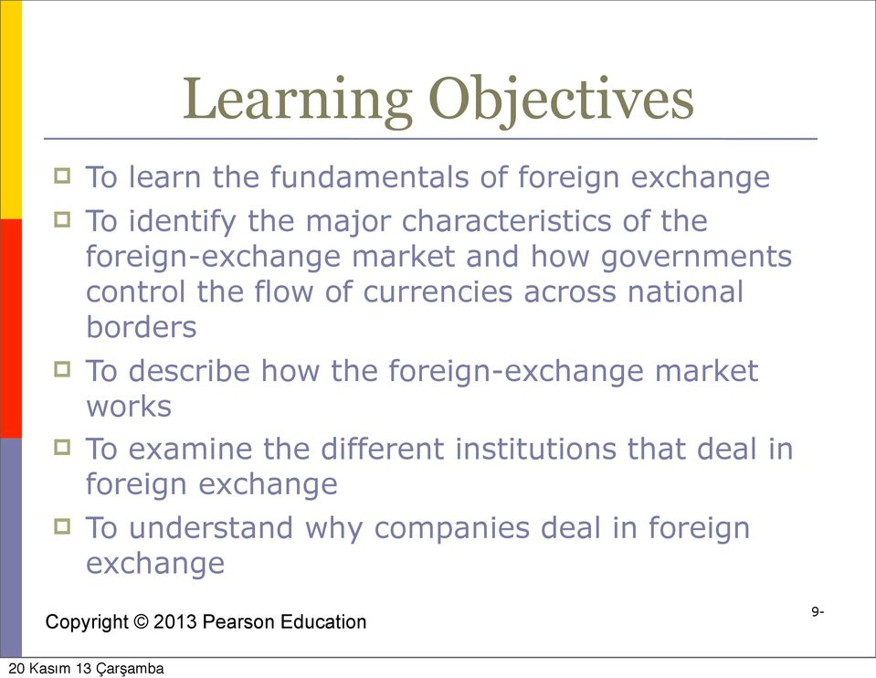 currencies across national borders To describe how the foreign-exchange market works To examine
