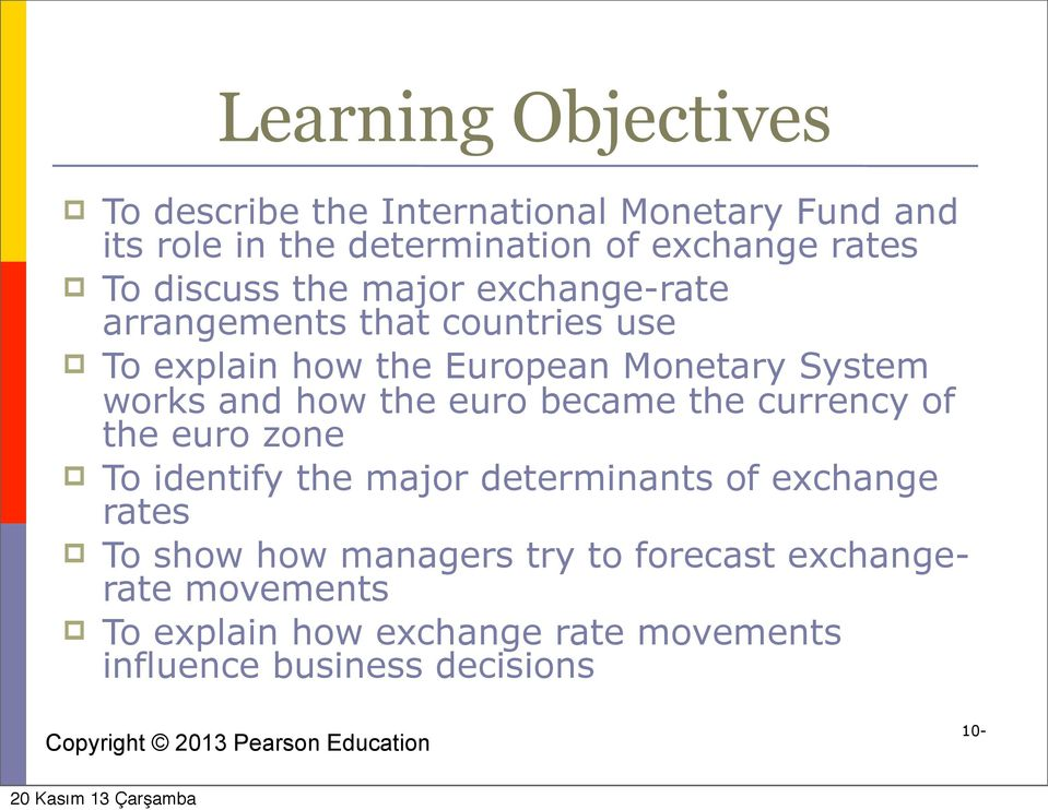 and how the euro became the currency of the euro zone To identify the major determinants of exchange rates To show