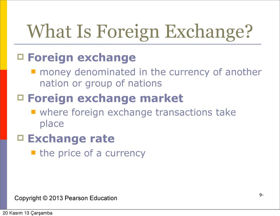 another nation or group of nations Foreign exchange