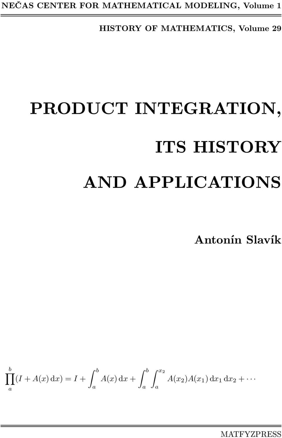 INTEGRATION, ITS HISTORY AND APPLICATIONS Antonín