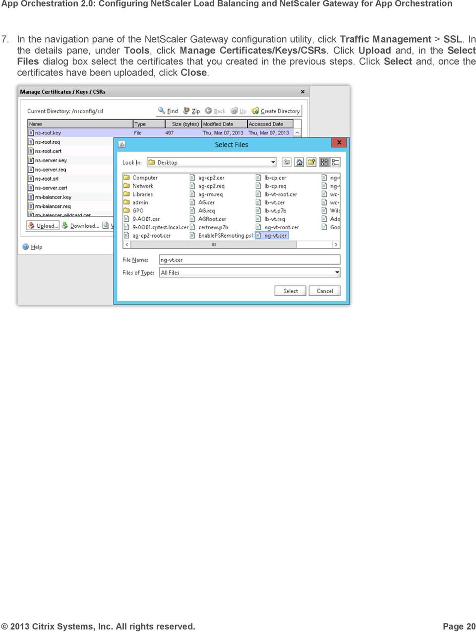 Click Upload and, in the Select Files dialog box select the certificates that you created in the