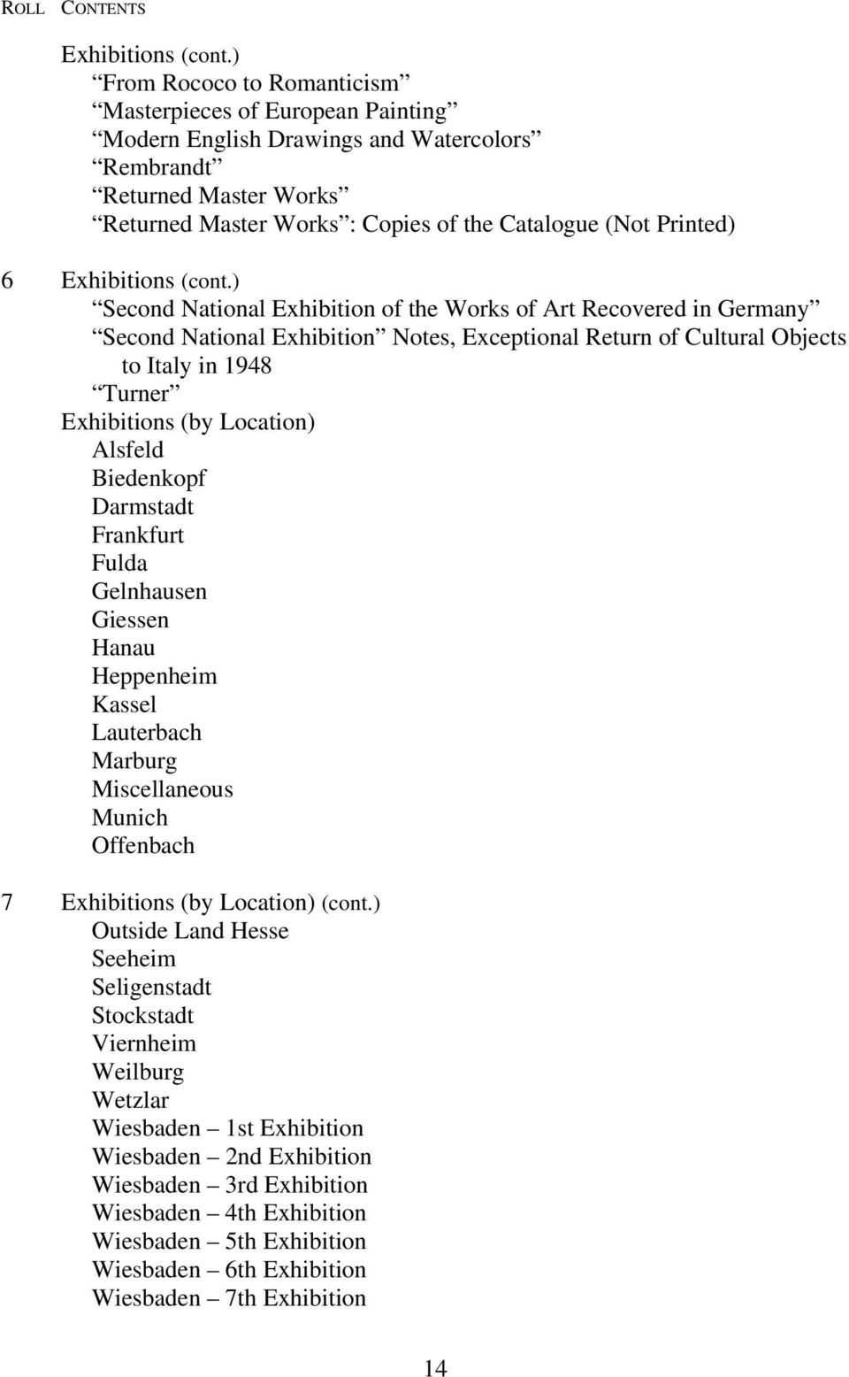 ) Second National Exhibition of the Works of Art Recovered in Germany Second National Exhibition Notes, Exceptional Return of Cultural Objects to Italy in 1948 Turner Exhibitions (by Location)