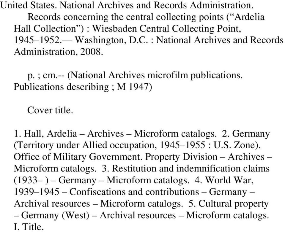 2. Germany (Territory under Allied occupation, 1945 1955 : U.S. Zone). Office of Military Government. Property Division Archives Microform catalogs. 3.