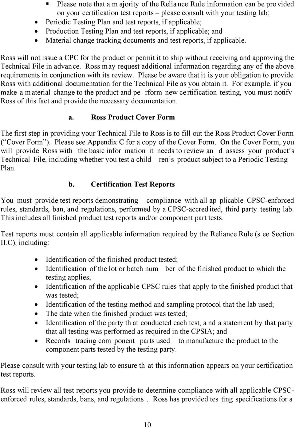 Ross will not issue a CPC for the product or permit it to ship without receiving and approving the Technical File in advance.