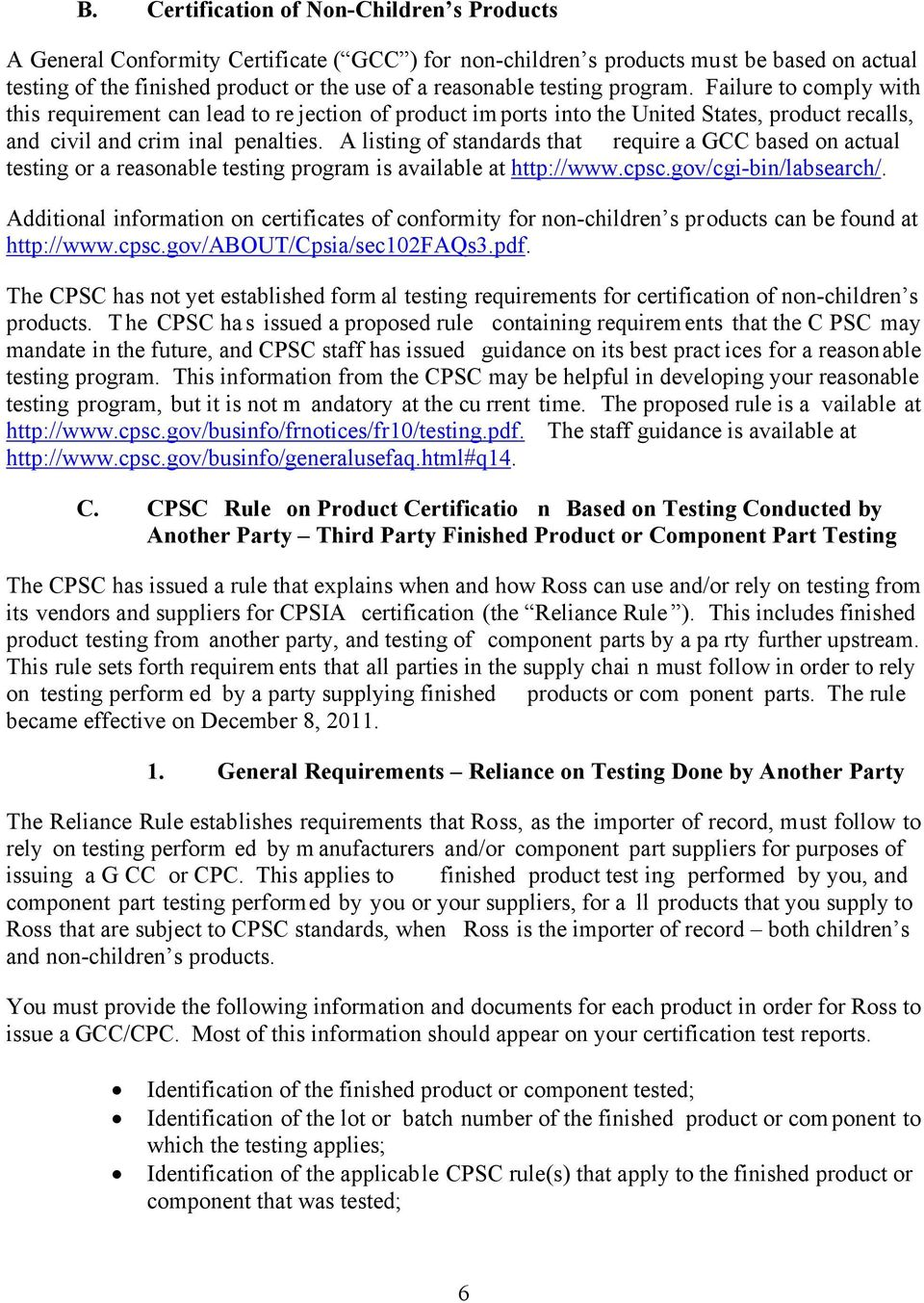 A listing of standards that require a GCC based on actual testing or a reasonable testing program is available at http://www.cpsc.gov/cgi-bin/labsearch/.