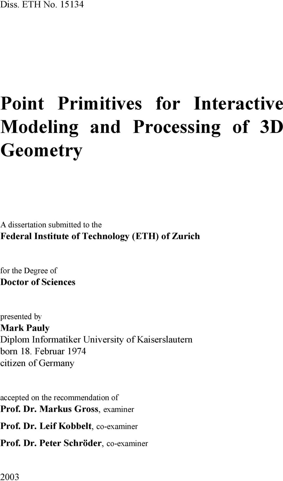 Federal Institute of Technology (ETH) of Zurich for the Degree of Doctor of Sciences presented by Mark Pauly Diplom