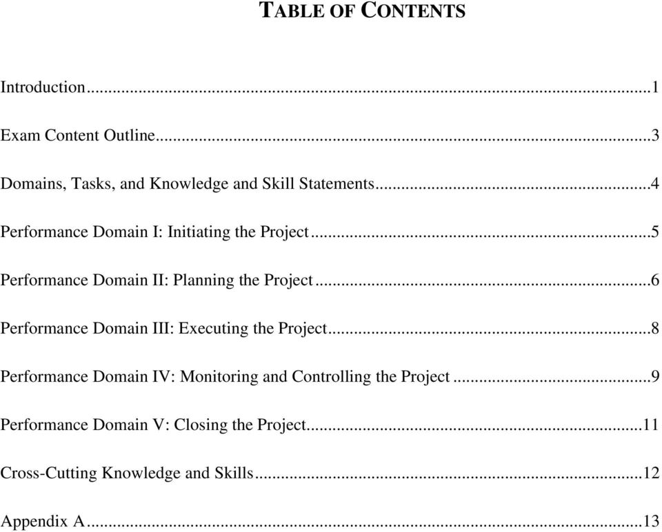 ..5 Performance Domain II: Planning the Project...6 Performance Domain III: Executing the Project.
