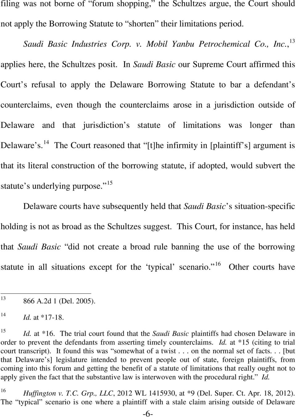 In Saudi Basic our Supreme Court affirmed this Court s refusal to apply the Delaware Borrowing Statute to bar a defendant s counterclaims, even though the counterclaims arose in a jurisdiction