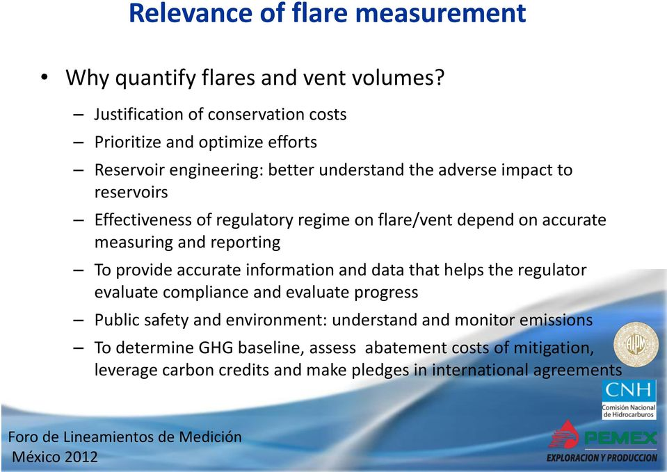 Effectiveness of regulatory regime on flare/vent depend on accurate measuring and reporting To provide accurate information and data that helps the