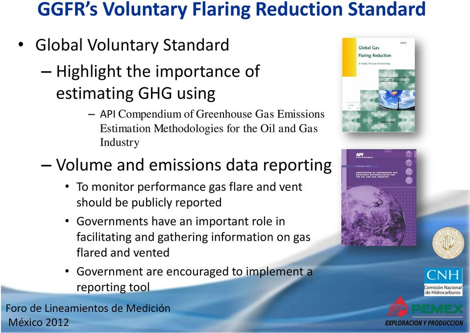 data reporting To monitor performance gas flare and vent should be publicly reported Governments have an important role