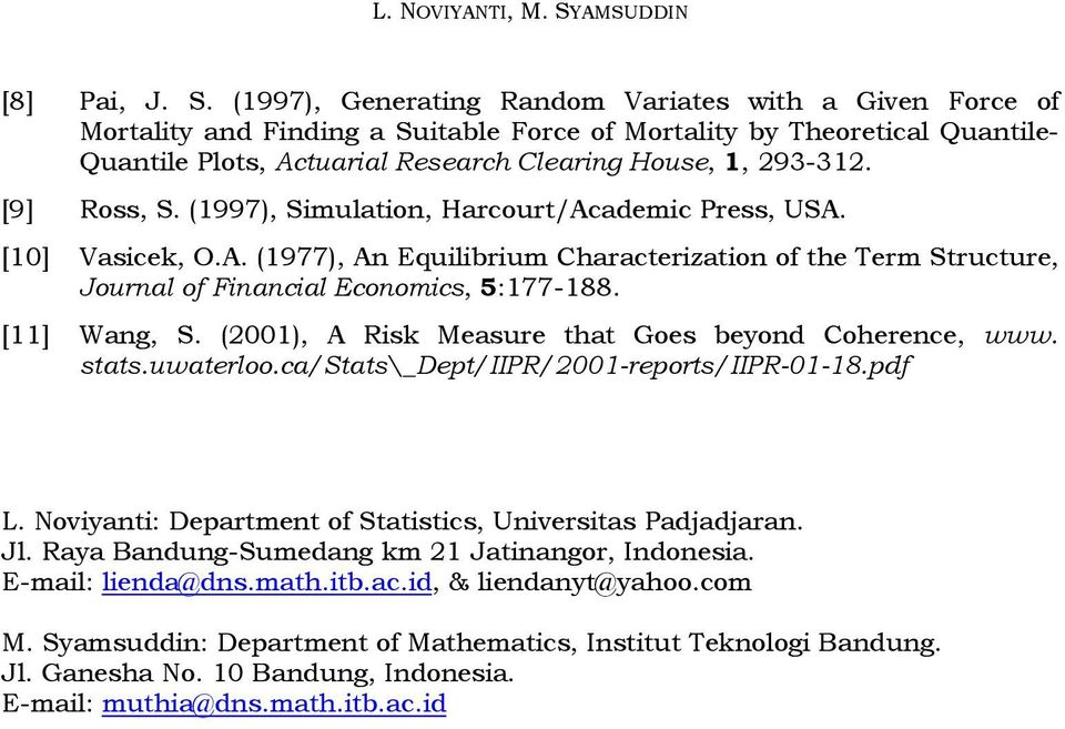 (1), A Risk Measure ha Goes beyond Coherence, www. sas.uwaerloo.ca/sas\_dep/iipr/1-repors/iipr-1-18.pdf L. oviyani: Deparmen of Saisics, Universias Padjadjaran. Jl.