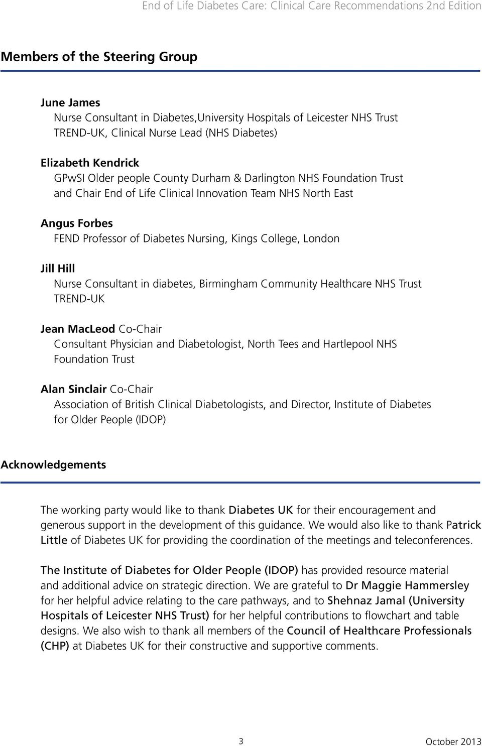 Consultant in diabetes, Birmingham Community Healthcare NHS Trust TREND-UK Jean MacLeod Co-Chair Consultant Physician and Diabetologist, North Tees and Hartlepool NHS Foundation Trust Alan Sinclair