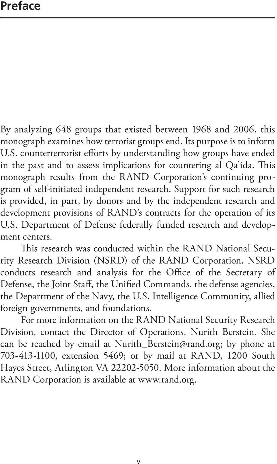 This monograph results from the RAND Corporation s continuing program of self-initiated independent research.