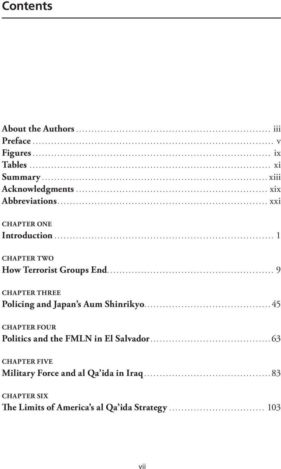 .. 9 CHAPTER THREE Policing and Japan s Aum Shinrikyo...45 CHAPTER FOUR Politics and the FMLN in El Salvador.