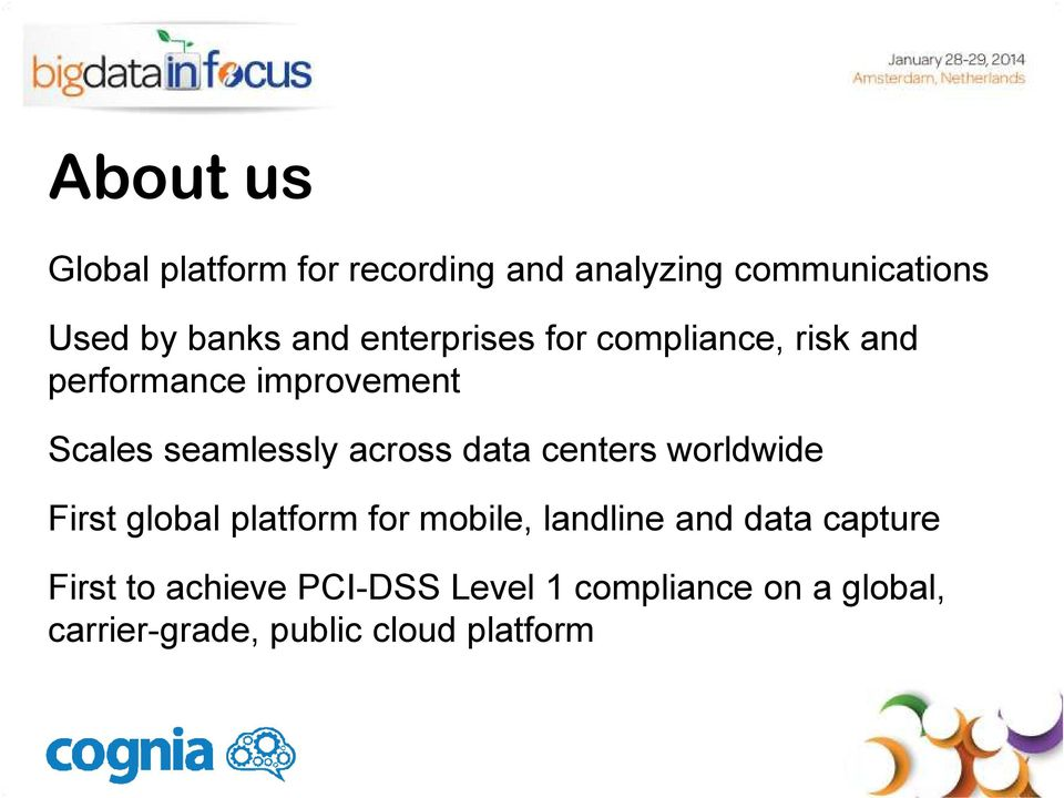 data centers worldwide First global platform for mobile, landline and data capture