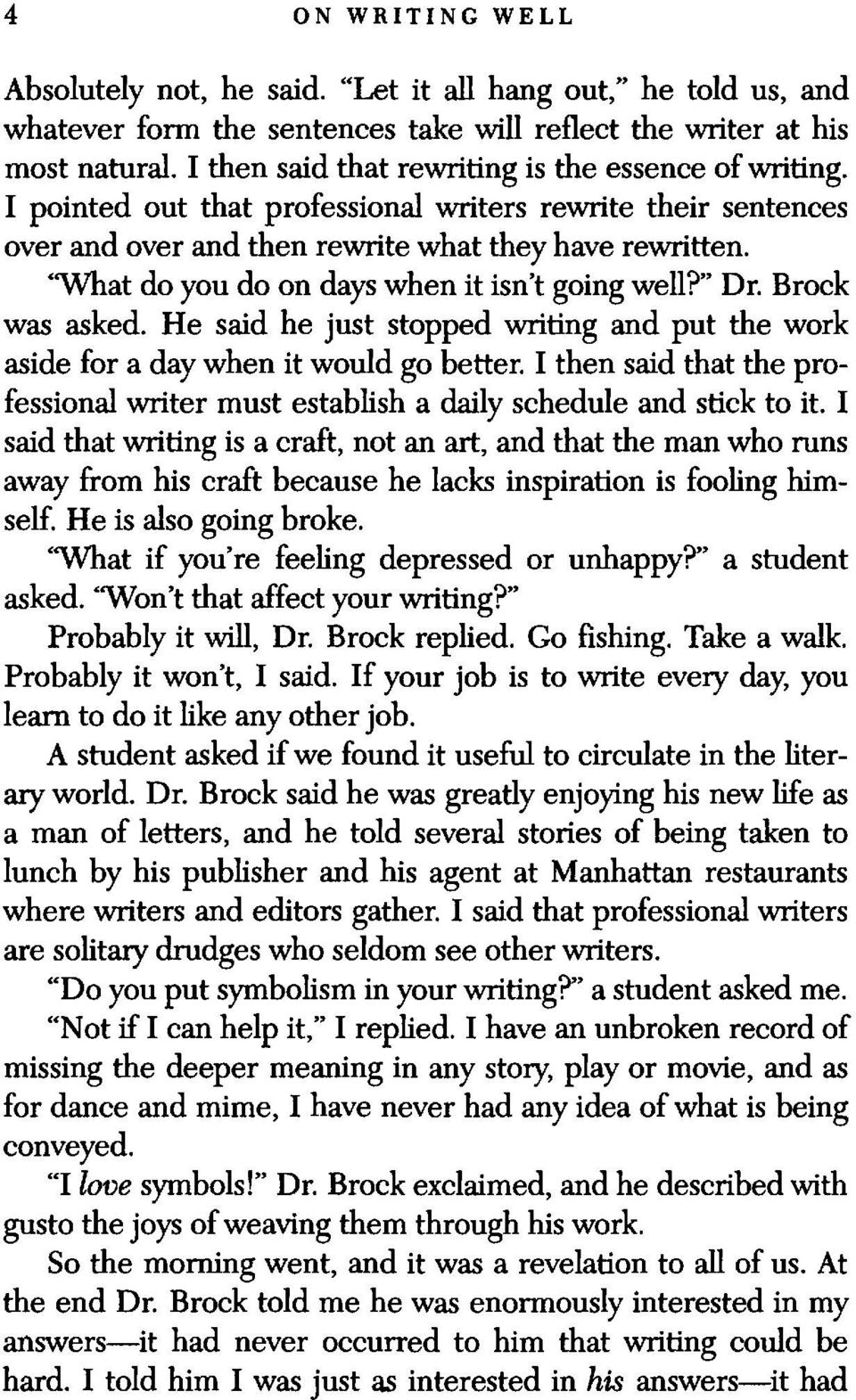 """What do you do on days when it isn't going well?"" Dr. Brock was asked. He said he just stopped writing and put the work aside for a day when it would go better."