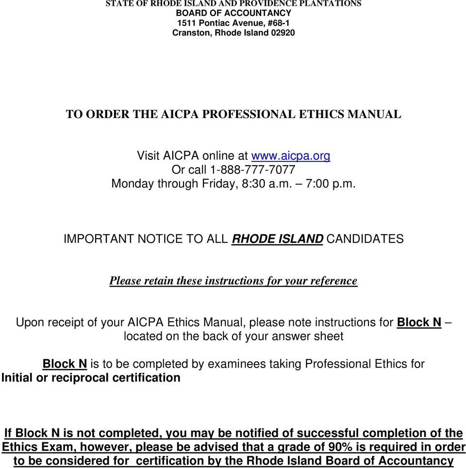 IMPORTANT NOTICE TO ALL RHODE ISLAND CANDIDATES Please retain these instructions for your reference Upon receipt of your AICPA Ethics Manual, please note instructions for Block N located on